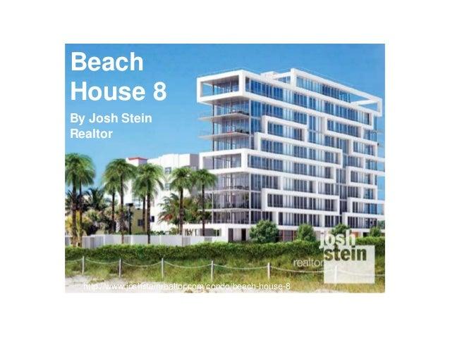 Beach House 8 http://www.joshsteinrealtor.com/condo/beach-house-8 By Josh Stein Realtor