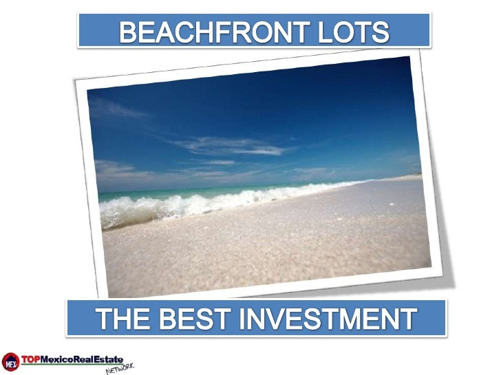 BEACHFRONT LOTS<br />THE BEST INVESTMENT<br />