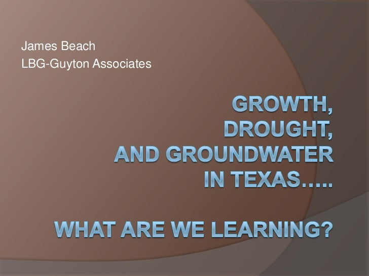 Growth, Drought, and Groundwater in Texas... What are we learning?