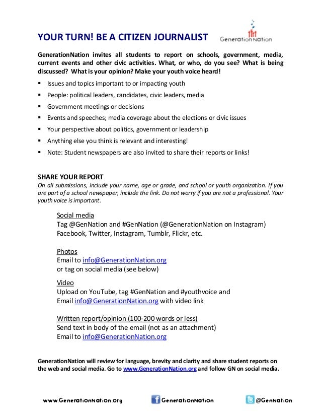 YOURTURN!BEACITIZENJOURNALIST    GenerationNation invites all students to report on schools, government...