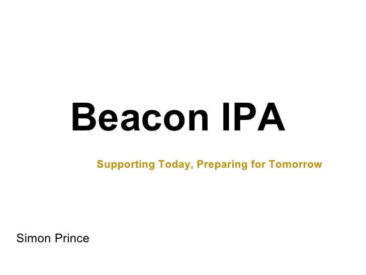 Beacon IPA Simon Prince Supporting Today, Preparing for Tomorrow