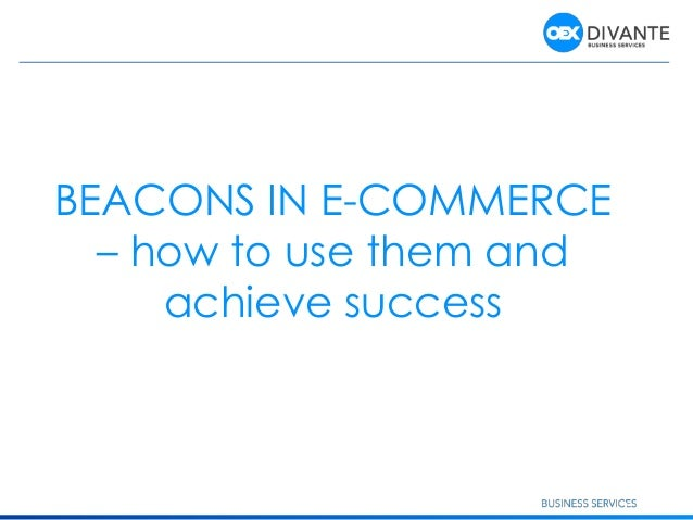 1 BEACONS IN E-COMMERCE – how to use them and achieve success