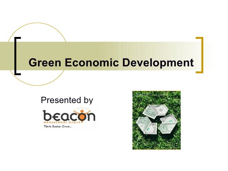 Green Economic Development   Presented by