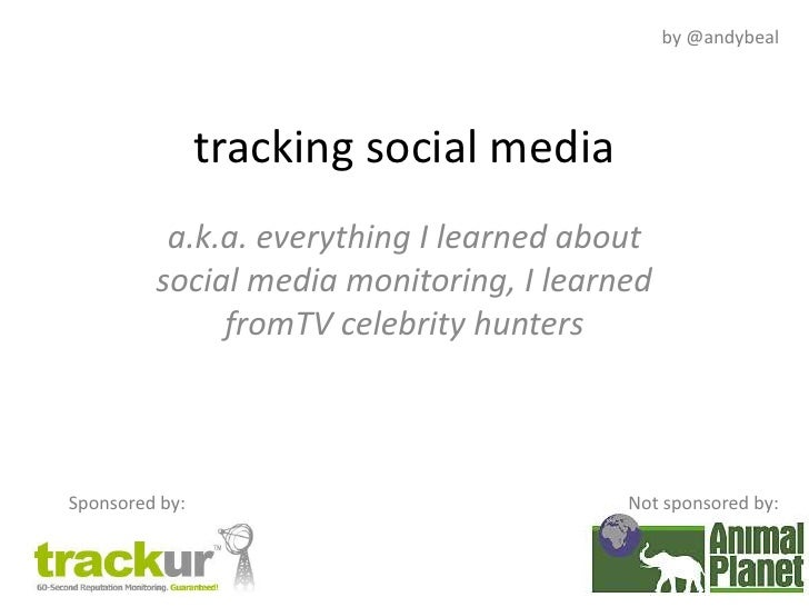 by @andybeal<br />tracking social media<br />a.k.a. everything I learned about social media monitoring, I learned fromTV c...