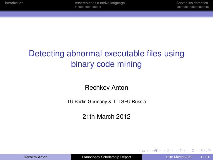 Introduction                      Assembler as a native language          Anomalies detection                 Detecting ab...