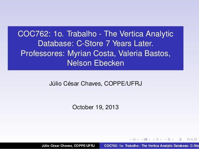 COC762: 1o. Trabalho - The Vertica Analytic Database: C-Store 7 Years Later. Professores: Myrian Costa, Valeria Bastos, Ne...
