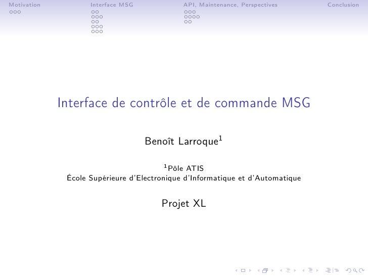 Motivation          Interface MSG            API, Maintenance, Perspectives     Conclusion                  Interface de c...
