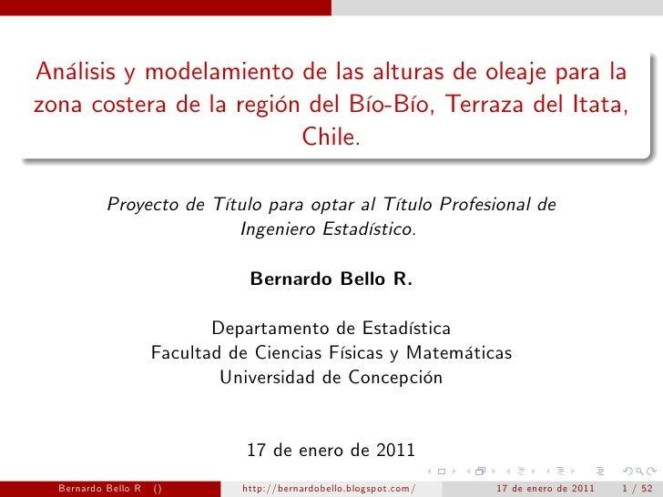 Análisis y modelamiento de las alturas de oleaje para lazona costera de la región del Bío-Bío, Terraza del Itata,         ...