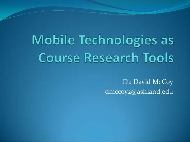 Mobile Technologies as Course Research Tools - BEA 2014 Presentation by Dr. David McCoy