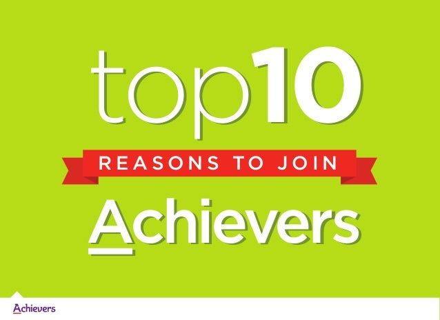 top10 REASONS TO JOIN  Achievers