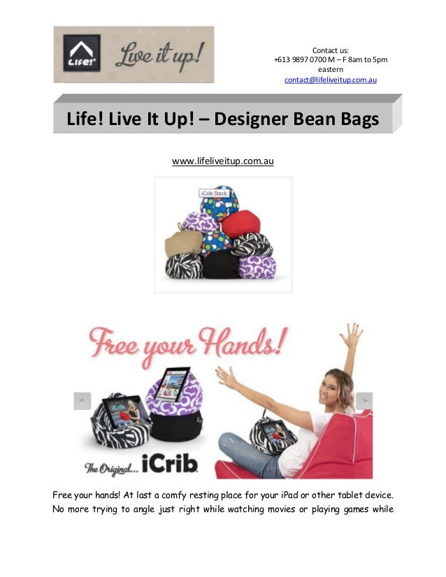 Contact us: +613 9897 0700 M – F 8am to 5pm eastern contact@lifeliveitup.com.au www.lifeliveitup.com.au Free your hands! A...