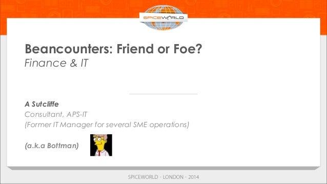 Beancounters: Friend or Foe?