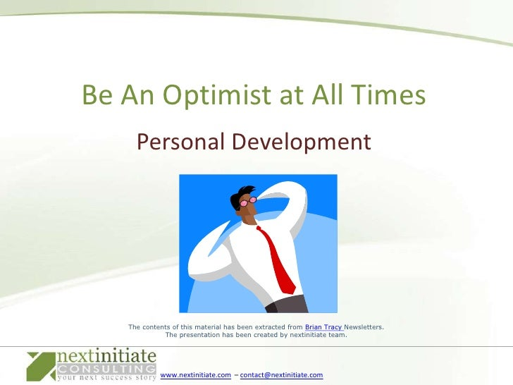 Personal Development<br />Be An Optimist at All Times<br />