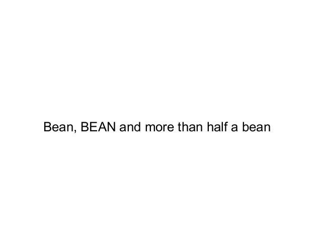 Bean, BEAN and more than half a bean