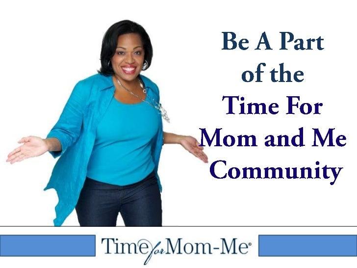 Be A Part <br />of the <br />Time For <br />Mom and Me <br />Community<br />
