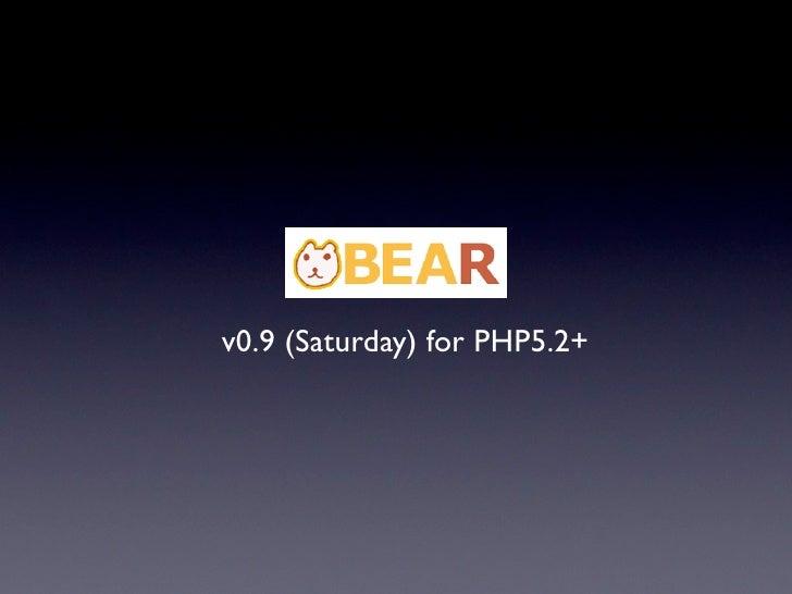 BEAR v0.9 (Saturday)