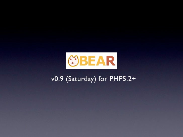 BEAR v0.9 (Saturday)