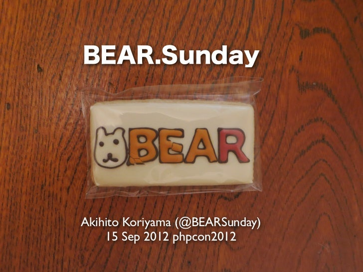 BEAR.Sunday@phpcon2012