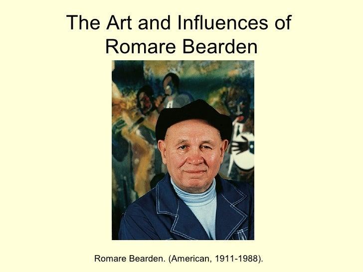 The Art and Influences of  Romare Bearden Romare Bearden. (American, 1911-1988).