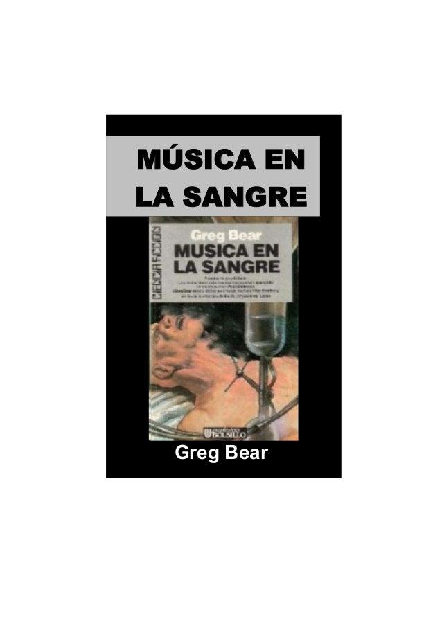 MÚSICA ENLA SANGRE  Greg Bear
