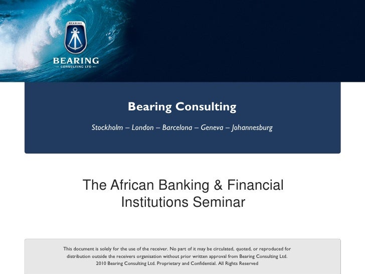 Bearing Consulting             Stockholm – London – Barcelona – Geneva – Johannesburg         The African Banking & Financ...