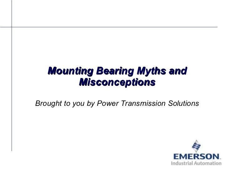 Bearing Myths No. 4 Misapplication