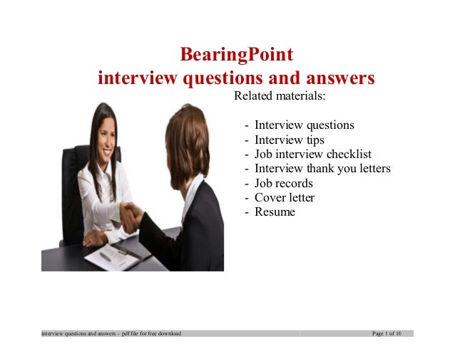 BearingPoint interview questions and answers Related materials: - Interview questions - Interview tips - Job interview che...