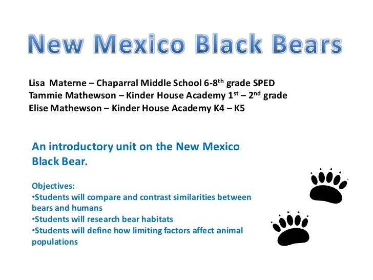 New Mexico Black Bears<br />Lisa  Materne – Chaparral Middle School 6-8th grade SPED<br />Tammie Mathewson – Kinder House ...