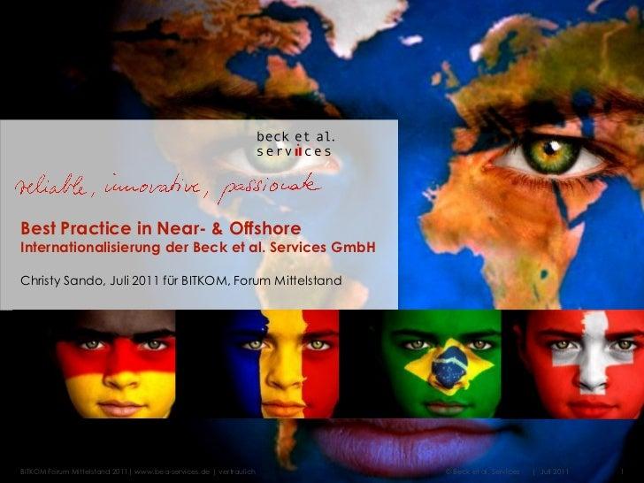 Best Practice in Near- & OffshoreInternationalisierung der Beck et al. Services GmbHChristy Sando, Juli 2011 für BITKOM, F...