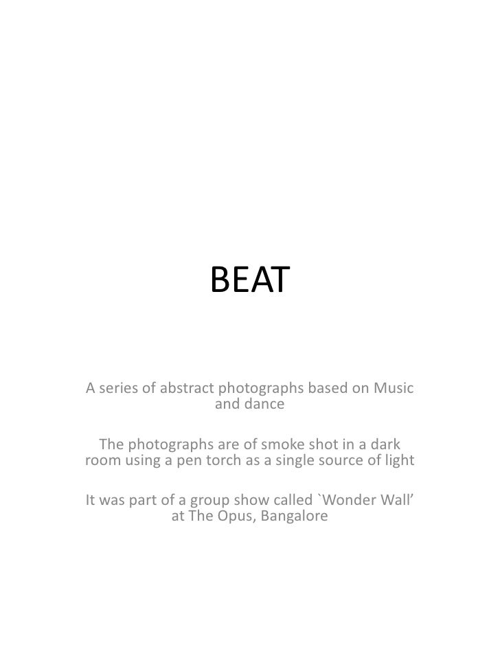 BEAT<br />A series of abstract photographs based on Music and dance<br />The photographs are of smoke shot in a dark room ...