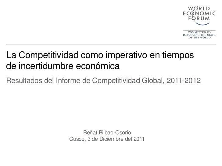 La Competitividad como imperativo en tiemposde incertidumbre económicaResultados del Informe de Competitividad Global, 201...