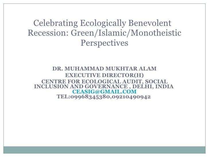 DR. MUHAMMAD MUKHTAR ALAM EXECUTIVE DIRECTOR(H) CENTRE FOR ECOLOGICAL AUDIT, SOCIAL INCLUSION AND GOVERNANCE , DELHI, INDI...