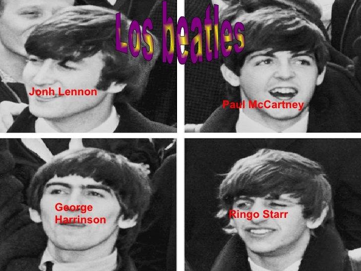 Jonh Lennon Paul McCartney George Harrinson Ringo Starr Los beatles  Los beatles