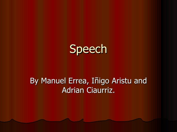 Speech By Manuel Errea, Iñigo Aristu and Adrian Ciaurriz.