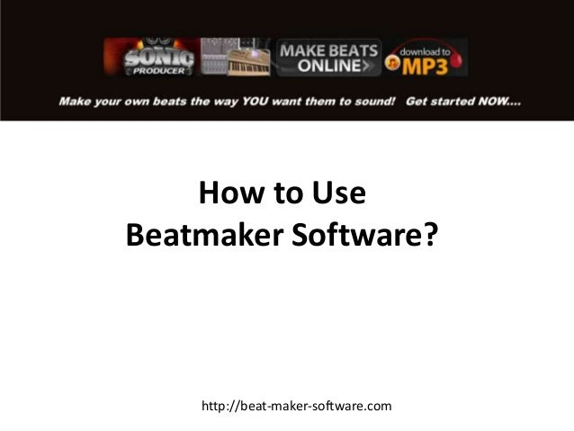 How to Use Beatmaker Software? http://beat-maker-software.com