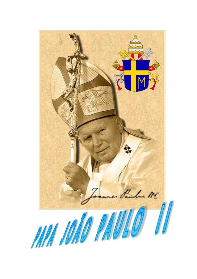 PAPA JOÃO PAULO IIBEATO JOÃO PAULO II 262º PAPABeato João Paulo II em 2004Totus tuusNome denascimentoKarol Józef WojtyłaNa...