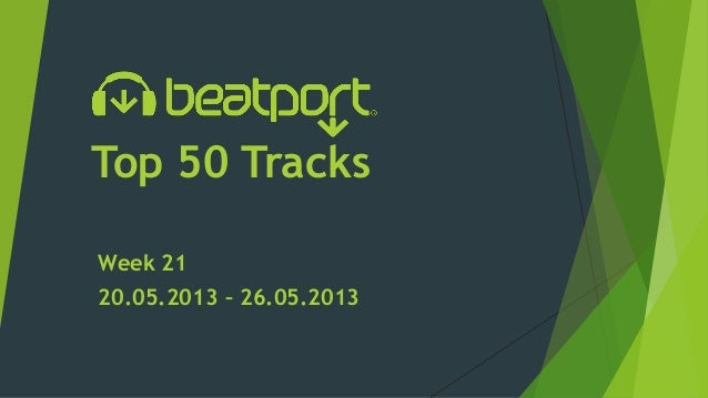 Top 50 TracksWeek 2120.05.2013 – 26.05.2013