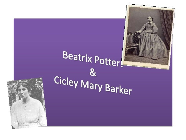 Beatrix potter and cicely mary barker