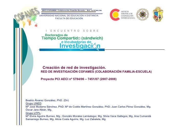 AECI-COFAMES: Colaboración Familia-Escuela – Ref. A/5784/06             UNIVERSIDAD NACIONAL DE EDUCACIÓN A DISTANCIA.    ...