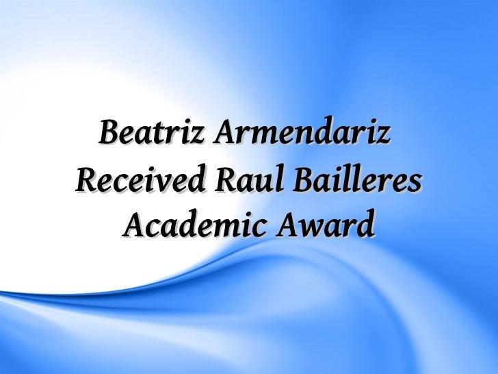 Beatriz Armendariz Received Raul Bailleres Academic Award