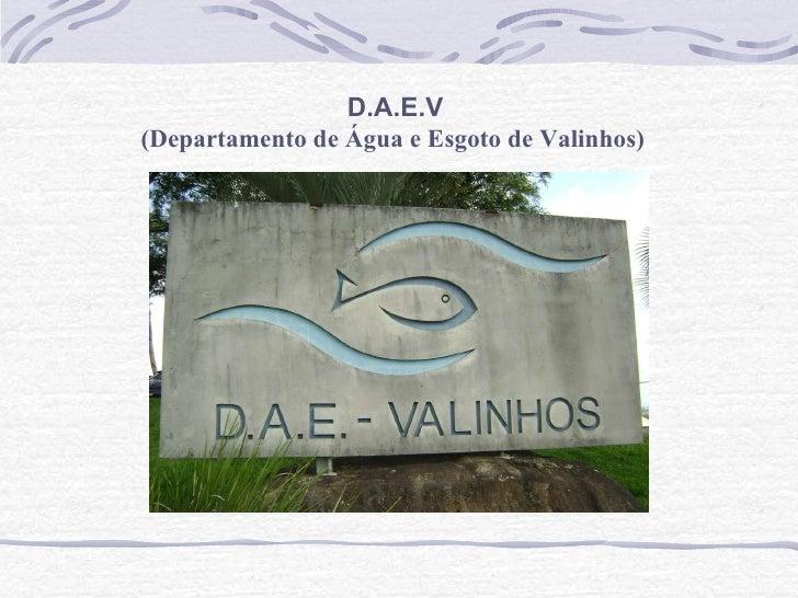 D.A.E.V  (Departamento de Água e Esgoto de Valinhos)