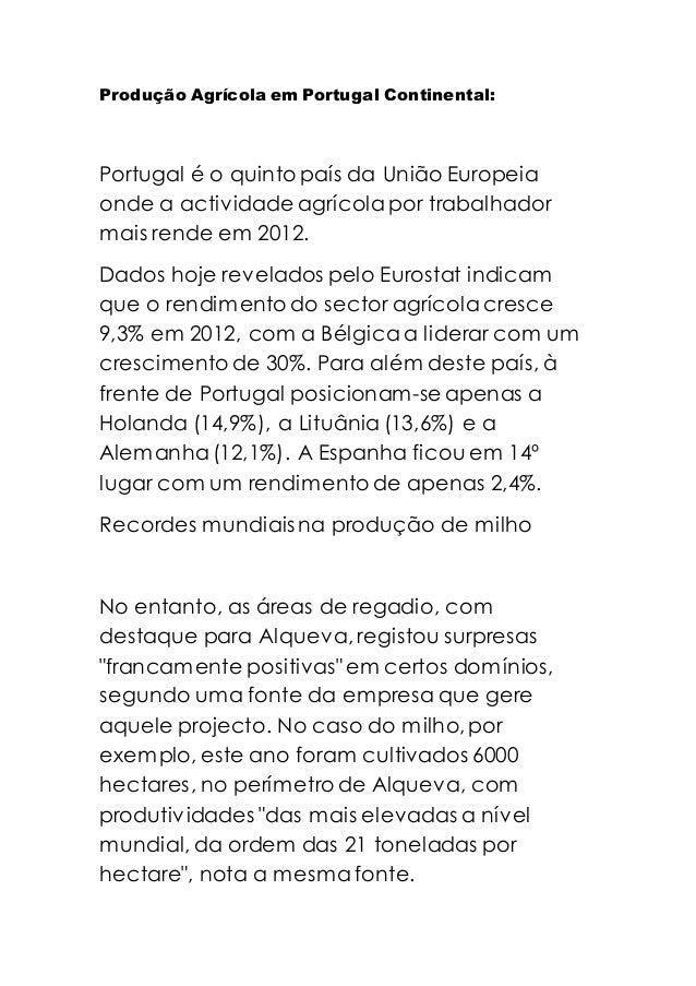 Produção Agrícola em Portugal Continental:  Portugal é o quinto país da União Europeia  onde a actividade agrícola por tra...