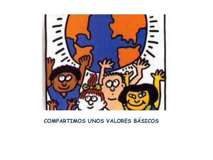 COMPARTIMOS UNOS VALORES BÁSICOS