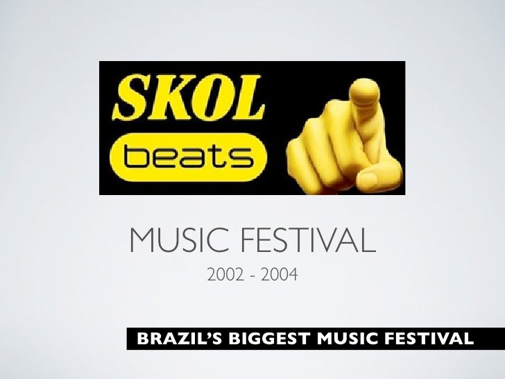 MUSIC FESTIVAL       2002 - 2004   BRAZIL'S BIGGEST MUSIC FESTIVAL