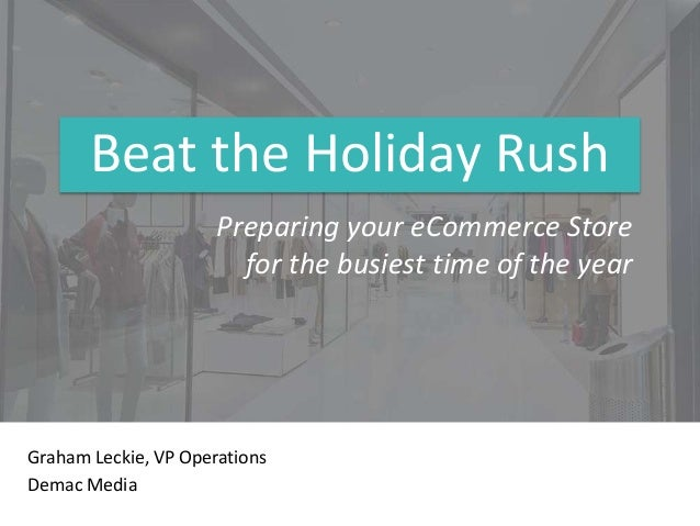 Beat the Holiday Rush: Preparing your Online Store for the busiest time of the year