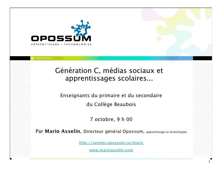 PRÉSENTATION               Génération C, médias sociaux et                 apprentissages scolaires...                Ense...