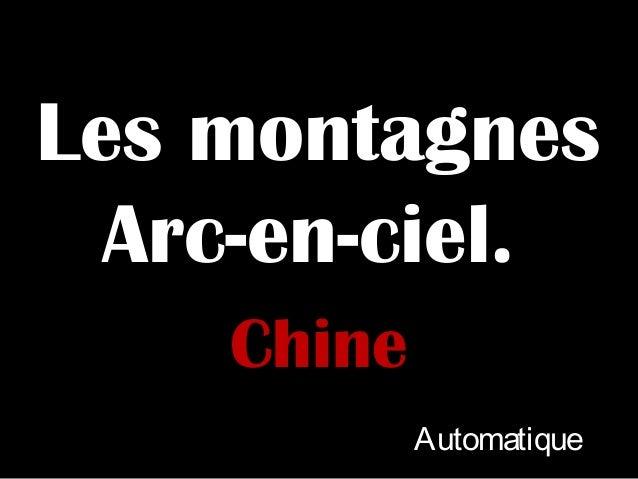 Les montagnes Arc-en-ciel. Chine Automatique