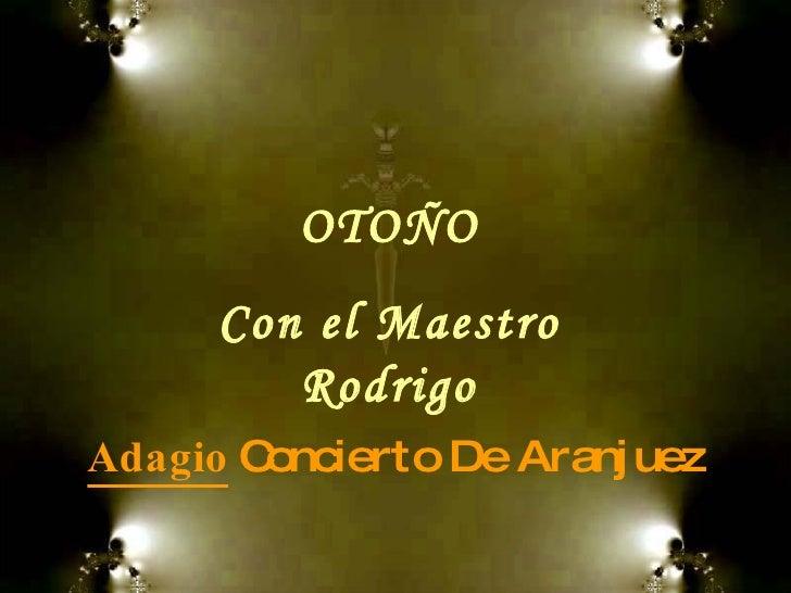 Adagio   Concierto De Aranjuez OTOÑO Con el Maestro Rodrigo