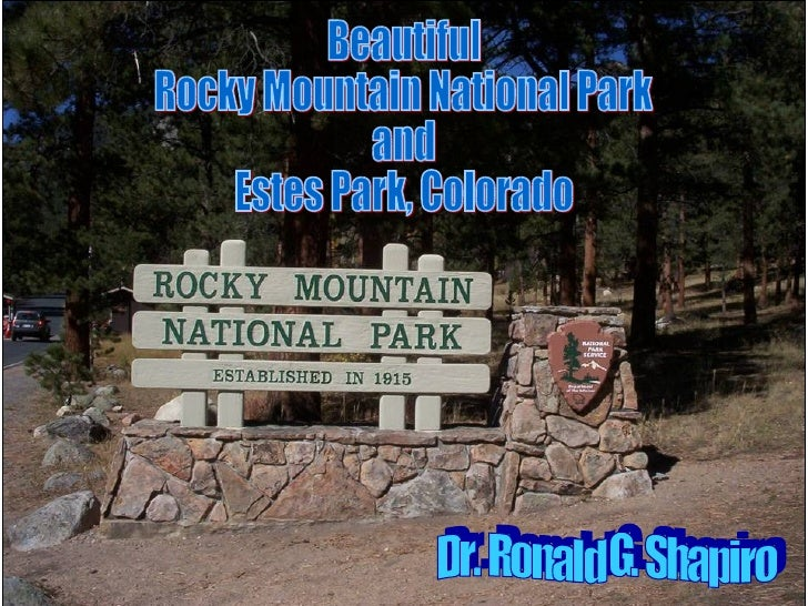 Dr. Ronald G. Shapiro  November 29, 2008 Dr. Ronald G. Shapiro Beautiful Rocky Mountain National Park  and Estes Park, Col...