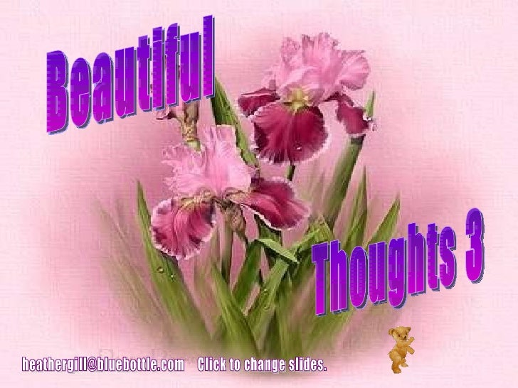 [email_address] Beautiful Thoughts 3 Click to change slides.